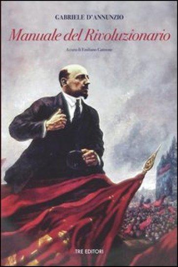 Manuale del rivoluzionario - Gabriele D'Annunzio   Kritjur.org