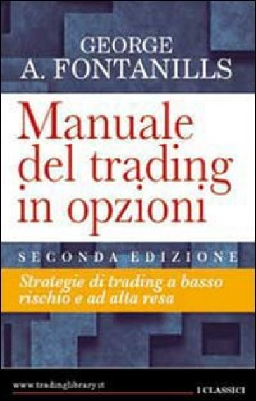 Manuale del trading in opzioni - George A. Fontanills |