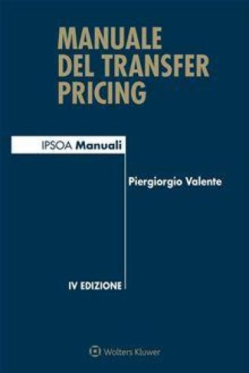 Manuale del transfer pricing - Piergiorgio Valente   Ericsfund.org