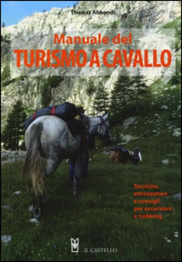 Manuale del turismo a cavallo - Thomas Abbondi | Thecosgala.com