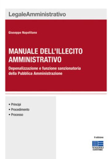 Manuale dell'illecito amministrativo - Giuseppe Napolitano   Thecosgala.com