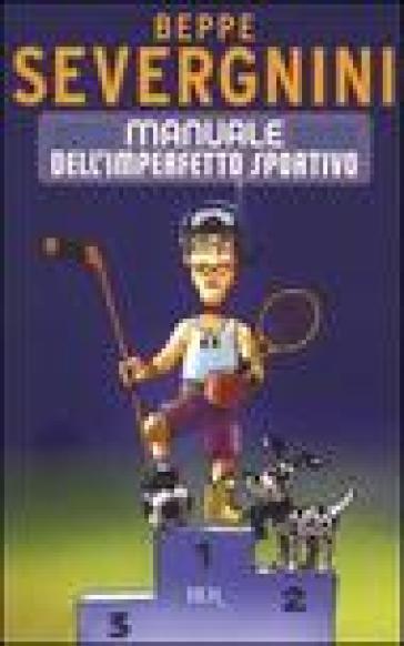 Manuale dell'imperfetto sportivo - Beppe Severgnini pdf epub