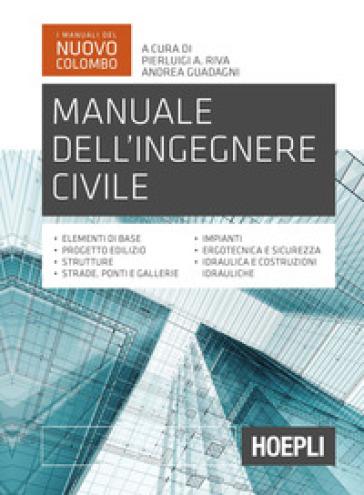 Manuale dell'ingegnere civile - P. A. Riva pdf epub