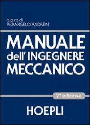 Manuale dell'ingegnere meccanico - P. Andreini | Thecosgala.com