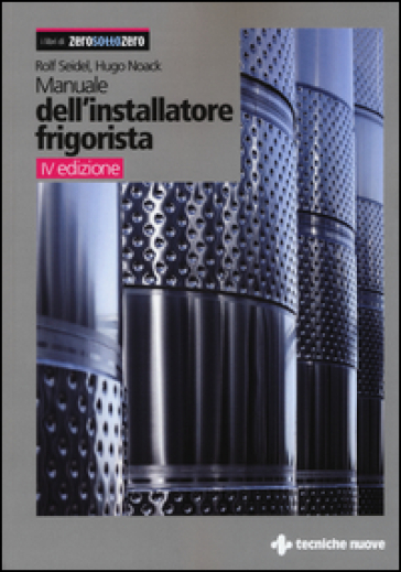 Manuale dell'installatore frigorista - Rolf Seidel | Ericsfund.org