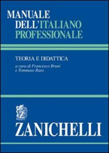 Manuale dell'italiano professionale. Teoria e didattica - F. Bruni   Jonathanterrington.com