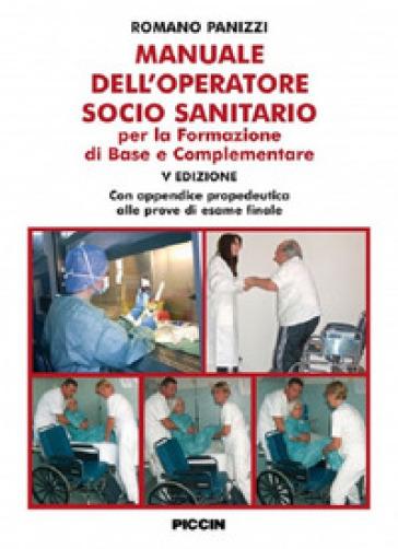 Manuale dell'operatore socio sanitario. Per la formazione di base e complementare - Romano Panizzi | Thecosgala.com