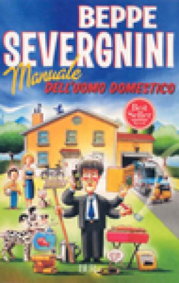 Manuale dell'uomo domestico - Beppe Severgnini | Kritjur.org