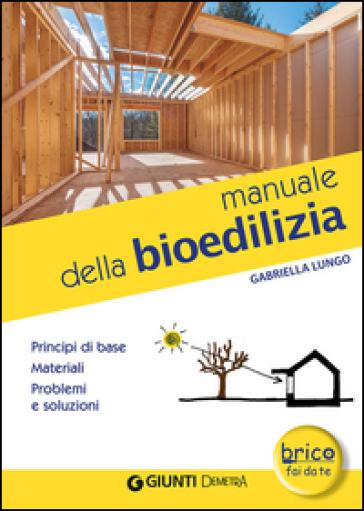 Manuale della bioedilizia - Gabriella Lungo | Thecosgala.com