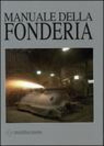 Manuale della fonderia - L. Iuliano | Jonathanterrington.com