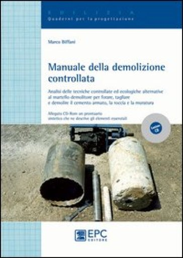 Manuale della demolizione controllata - Marco Biffani | Ericsfund.org