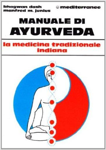 Manuale di Ayurveda - Bhagwan Dash |