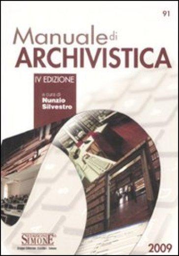 Manuale di archivistica - N. Silvestro | Rochesterscifianimecon.com