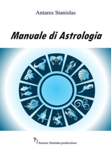 Manuale di astrologia - Antares Stanislas | Thecosgala.com