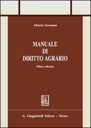 Manuale di diritto agrario - Alberto Germanò | Jonathanterrington.com