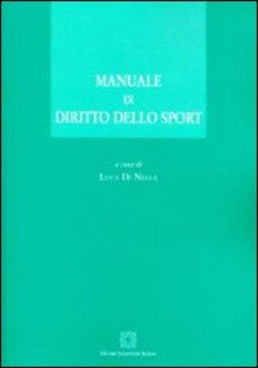 Manuale di diritto dello sport - L. Di Nella | Rochesterscifianimecon.com