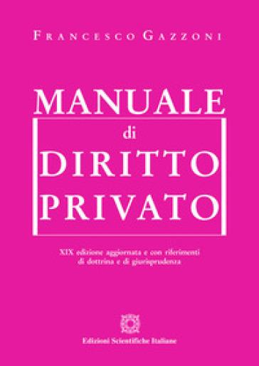 Manuale di diritto privato - Francesco Gazzoni |