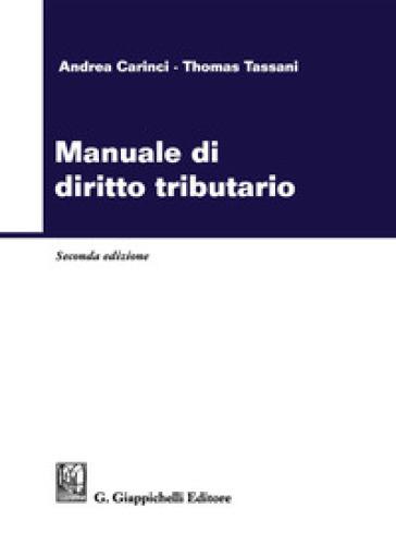 Manuale di diritto tributario - Andrea Carinci |