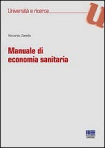 Manuale di economia sanitaria - Riccardo Zanella |