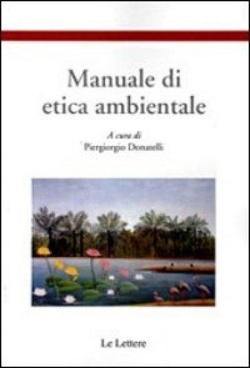 Manuale di etica ambientale - P. Donatelli  