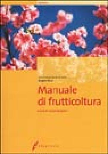 Manuale di frutticoltura - Edoardo C. Branzanti |