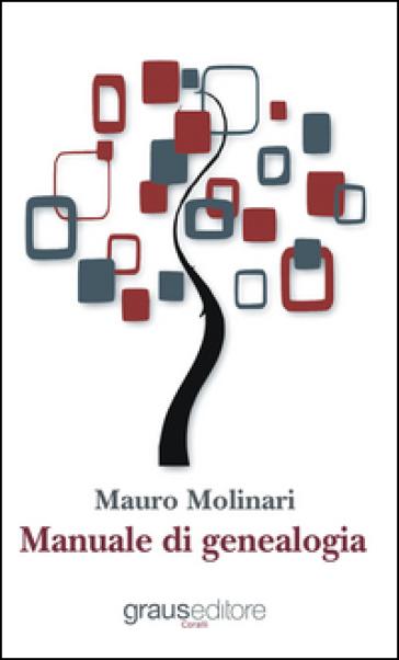 Manuale di genealogia - Mauro Molinari pdf epub