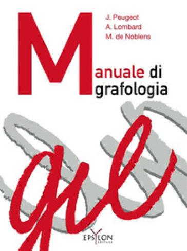 Manuale di grafologia - Jacqueline Peugeot |