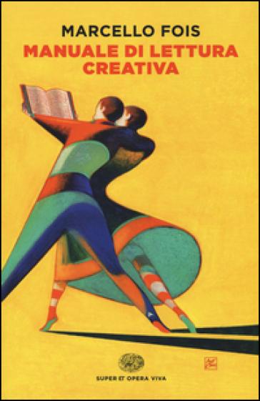 Manuale di lettura creativa - Marcello Fois |