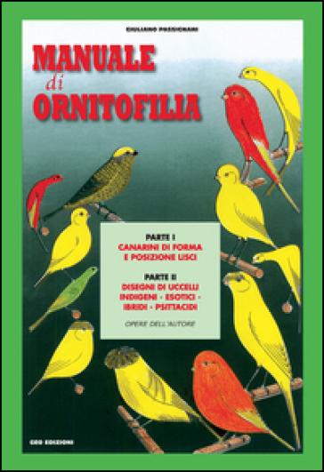Manuale di ornitofilia - Giuliano Passignani | Rochesterscifianimecon.com