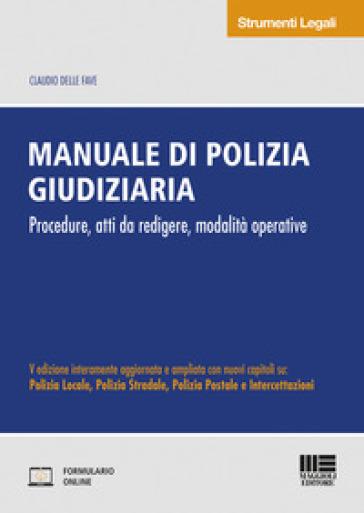 Manuale di polizia giudiziaria - Claudio Delle Fave | Ericsfund.org