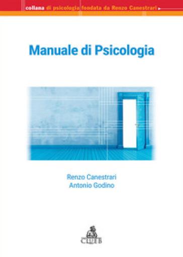 Manuale di psicologia - Renzo Canestrari |