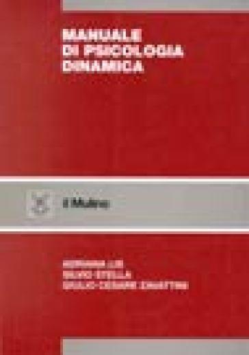 Manuale di psicologia dinamica - Adriana Lis  