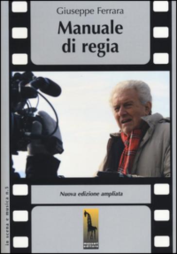 Manuale di regia - Giuseppe Ferrara |