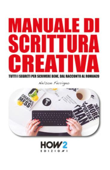 Manuale di scrittura creativa - Nelson Ferrigno |