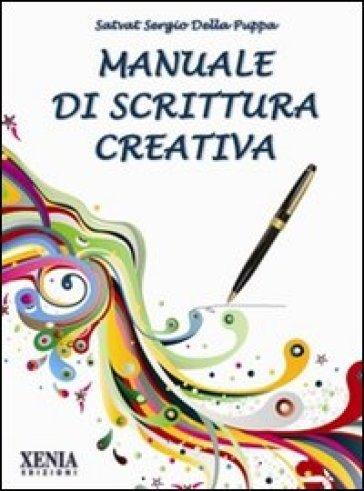 Manuale di scrittura creativa - Sergio Della Puppa Satvat |