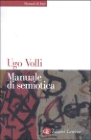 Manuale di semiotica - Ugo Volli | Rochesterscifianimecon.com