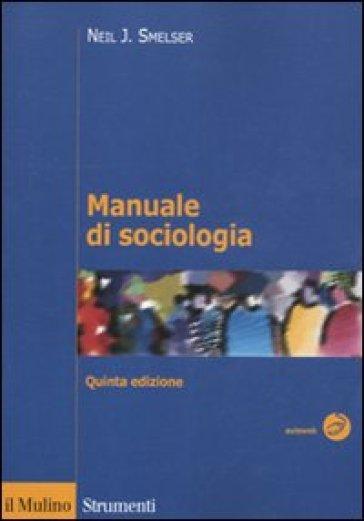 Manuale di sociologia - Neil J. Smelser |