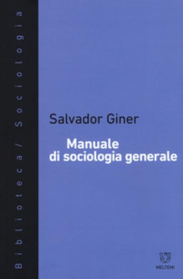 Manuale di sociologia generale - Salvador Giner | Ericsfund.org