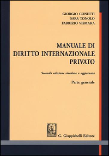 Manuale di diritto internazionale privato. Parte generale - Giorgio Conetti | Rochesterscifianimecon.com