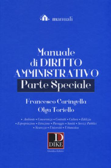Manuale di diritto amministrativo. Parte speciale - Francesco Caringella   Thecosgala.com