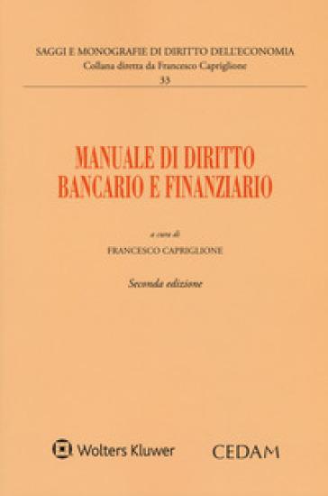 Manuale di diritto bancario e finanziario - F. Capriglione | Jonathanterrington.com