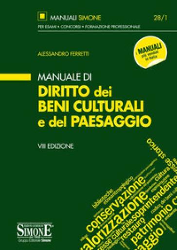 Manuale di diritto dei beni culturali del paesaggio - Alessandro Ferretti |