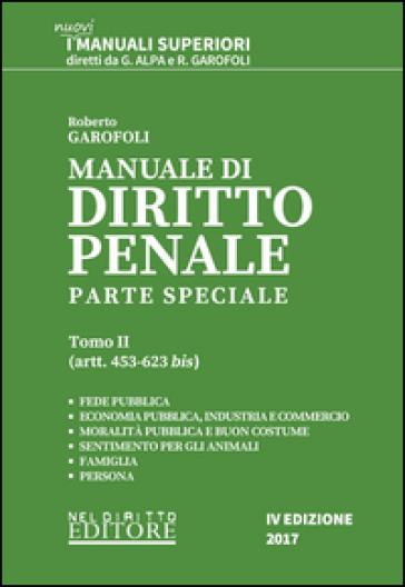 Manuale di diritto penale. Parte speciale. 2: Artt. 453-623 bis - Roberto Garofoli |