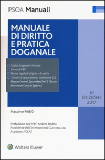 Manuale di diritto e pratica doganale. Con Contenuto digitale per download e accesso on line - Massimo Fabio |
