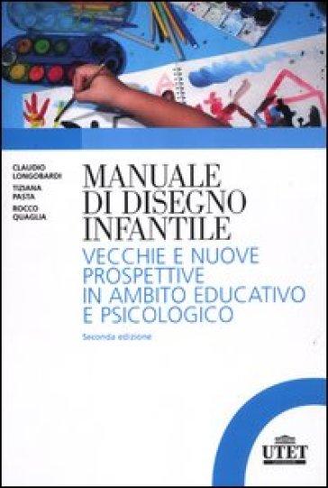 Manuale del disegno infantile. Vecchie e nuove prospettive in ambito educativo e psicologico - Rocco Quaglia pdf epub