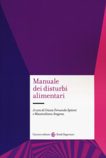 Manuale dei disturbi alimentari - G. F. Spitoni |