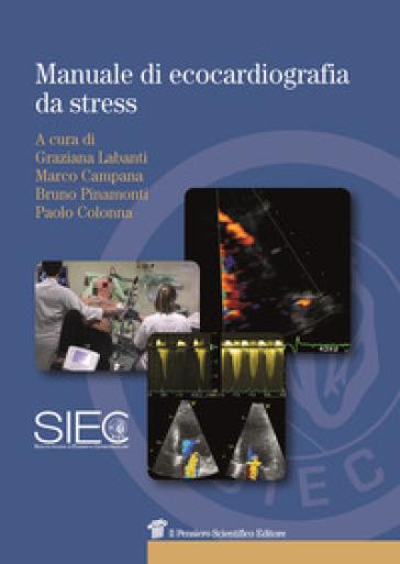 Manuale di ecocardiografia da stress - G. Labanti pdf epub