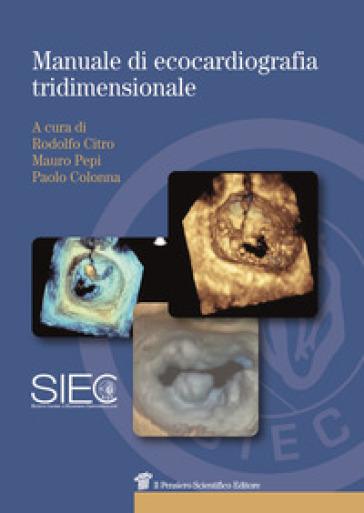 Manuale di ecocardiografia tridimensionale - R. Citro |
