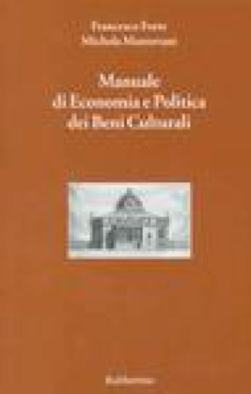 Manuale di economia e politica dei beni culturali. 1. - Michela Mantovani | Thecosgala.com