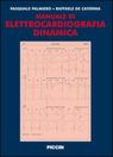 Manuale di elettrocardiografia dinamica - Pasquale Palmiero |